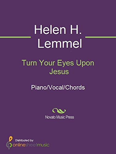 Turn Your Eyes Upon Jesus - Kindle edition by Helen H. Lemmel ...