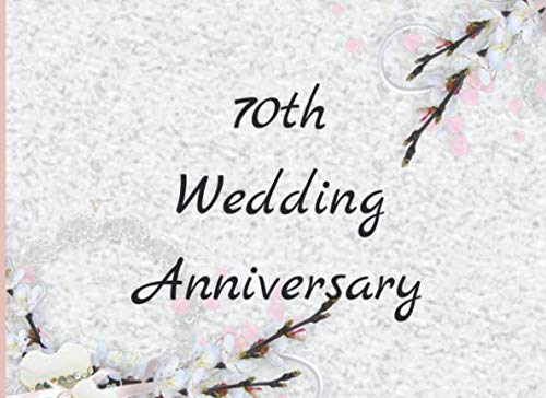 70th Wedding Anniversary: Personalized and Beautiful 70th Anniversary Guest Book (120 Page)