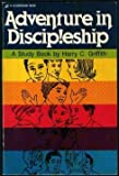 Adventure in Discipleship, Harry C. Griffith, 0310375010