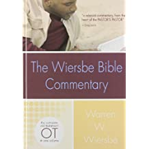 The Wiersbe Bible Commentary OT: The Complete Old Testament in One Volume (Wiersbe Bible Commentaries)