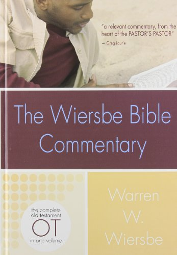 The Wiersbe Bible Commentary OT: The Complete Old Testament in One Volume (Wiersbe Bible Commentaries) (Best Old Testament Commentary)