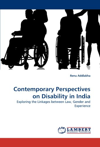 Contemporary Perspectives on Disability in India: Exploring the Linkages between Law, Gender and Experience