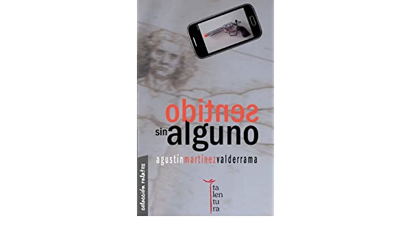Amazon.com: Sentido sin alguno (Spanish Edition) eBook: Agustín Martínez Valderrama: Kindle Store
