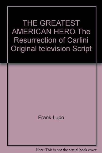 THE GREATEST AMERICAN HERO The Resurrection of Carlini Original television Script
