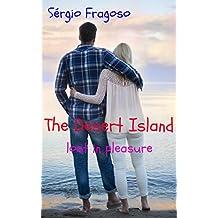 The desert island: lost in pleasure (English Edition)