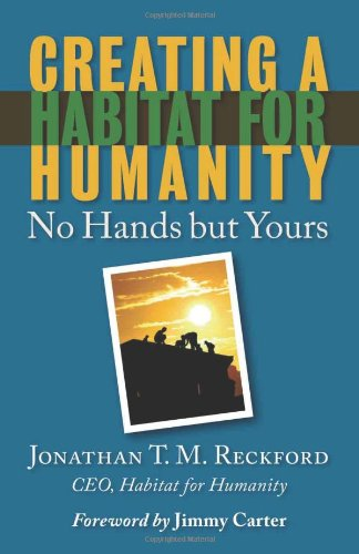 Creating a Habitat for Humanity: No Hands But Yours