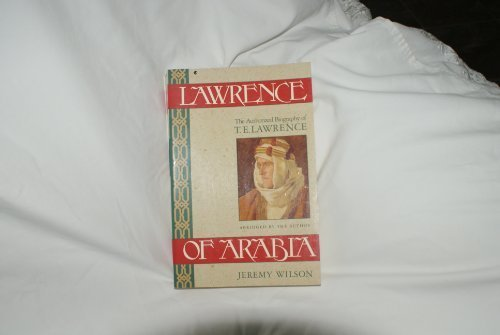 Lawrence of Arabia: The Authorized Biography of T.E. Lawrence by Jeremy Wilson (1992-03-03)