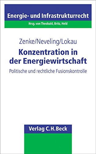 Konzentration in der Energiewirtschaft: Politische und rechtliche Fusionskontrolle