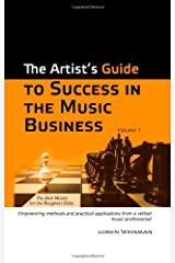 The Artist's Guide to Success in the Music Business by Loren Weisman (2010) Paperback Paperback
