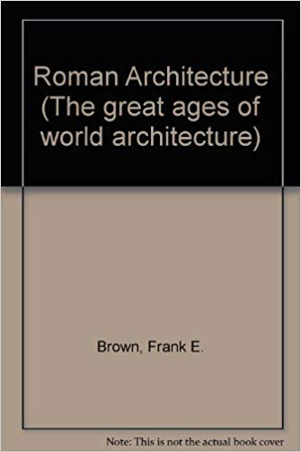 Roman Architecture (The Great Ages of World Architecture)