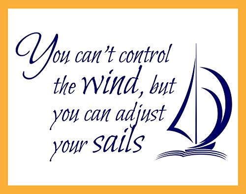 (You Can't Control the Wind but you can Adjust Your Sails, Vinyl Wall Decal)