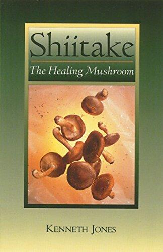 Shiitake: The Healing Mushroom (Healing Mushroom)