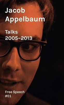 Talks 2005-2013 (Free Speech) (Volume 1)