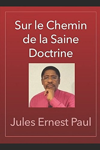 Sur le Chemin de la Saine Doctrine: Instructruction Chrtienne (3me  dition) (French Edition)