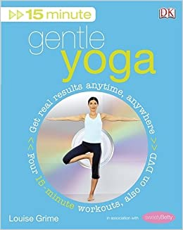 15-Minute Gentle Yoga: Get Real Results Anytime, Anywhere Four 15-minute  workouts, also on DVD (15 Minute Fitness): Amazon.co.uk: Louise Grime: ...