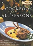 A Cookbook for All Seasons (The Australian Women's Weekly)