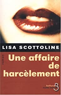 Une affaire de harcèlement par Lisa Scottoline