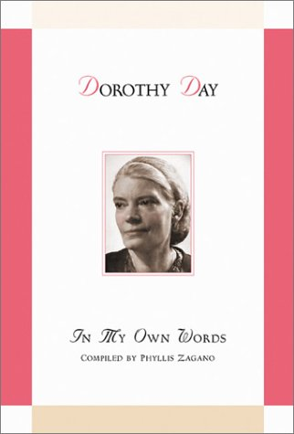 Dorothy Day: In My Own Words