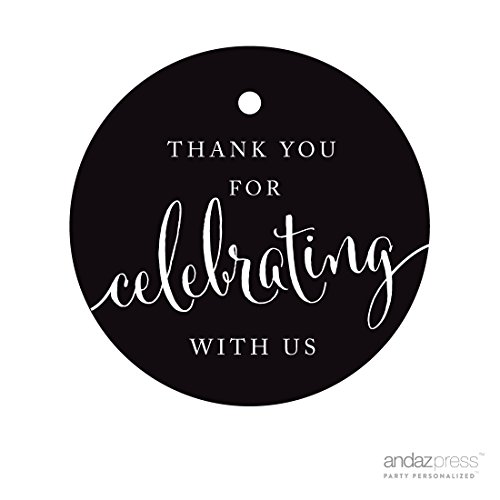 - Andaz Press Circle Gift Tags, Thank You For Celebrating With Us, Black, 24-Pack, Round Thanks Tag For Baby Bridal Wedding Shower, Anniversary Celebration, Graduation, Outdoor Event, Picnic, Luau, Christmas Hanukkah Holiday Party, Sweet 16 Quinceanera Birthday, Kids Birthday Party, Baptism, Christening, Confirmation, Communion Party Favors, Gifts, Boxes, Bags, Treats and Presents