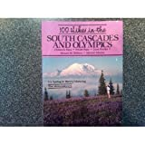 One Hundred Hikes in the South Cascades and Olympics, Ira Spring and Harvey Manning, 0898861071