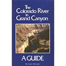 Colorado River in Grand Canyon: A Comprehensive Guide to Its Natural and Human History