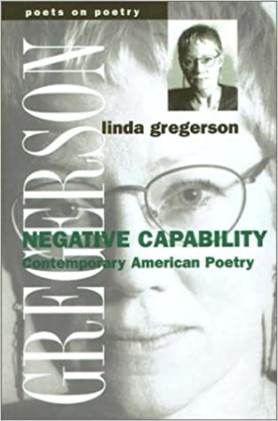 Book Negative Capability: Contemporary American Poetry (Poets on Poetry)