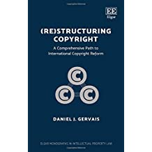 Restructuring Copyright: A Comprehensive Path to International Copyright Reform