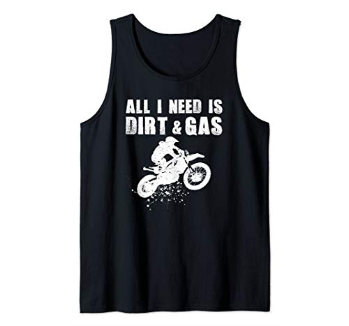 Mens Dirt Bike Rider ALL I NEED IS DIRT & GAS Love Racing Riding Tank Top