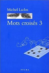 Mots croisés, numéro 3 par Michel Laclos