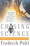 Chasing Science, Frederik Pohl, 0765308290
