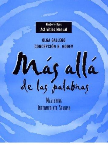 Activities Manual to accompany Mas alla de las palabras: Mastering Intermediate Spanish