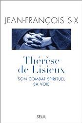 Therese de lisieux son combat spirituel sa voie