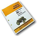 John Deere 40 Series Tractors & Crawlers Parts Catalog Manual 40c Standard 40t with Exploded Views to Aid in Assembly, with all Parts Names and Numbers