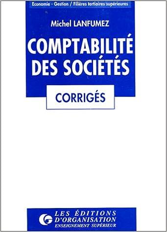 Amazon Fr Comptabilite Des Societes Corriges Des Exercices Lanfumez Michel Livres