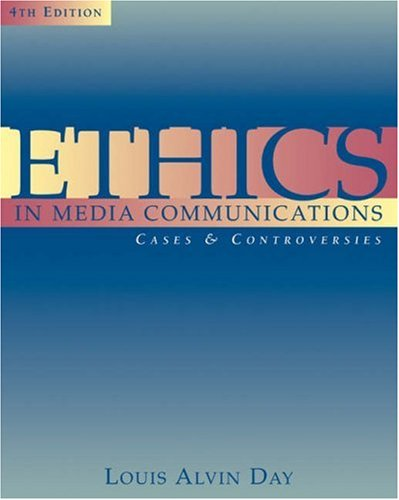 Ethics in Media Communications: Cases and Controversies (with InfoTrac) by Brand: Wadsworth Publishing