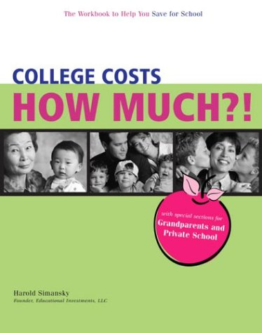 College Costs How Much?! The Workbook to Help You Save for School