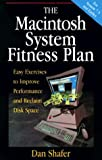 img - for The Macintosh System Fitness Plan: Easy Exercises to Increase Performance and Reclaim Disk Space book / textbook / text book