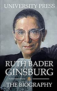 Ruth Bader Ginsburg: The Biography