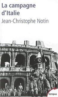 La campagne d'Italie, 1943-1945. Les victoires oubliées de la France par Jean-Christophe Notin