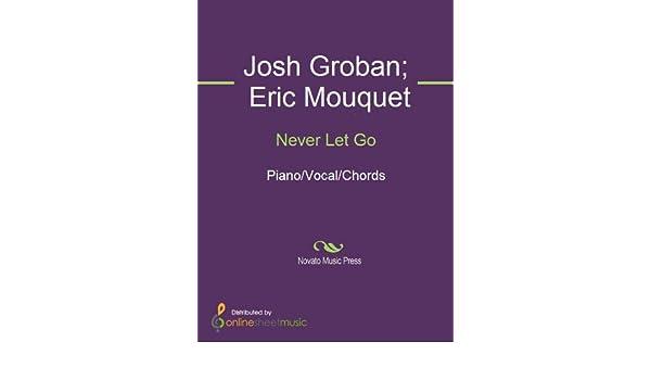 Never Let Go Kindle Edition By Eric Mouquet Josh Groban Arts