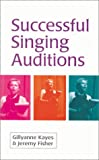 Successful Singing Auditons, Kayes, Gillyanne and Fisher, Jeremy, 0878301631