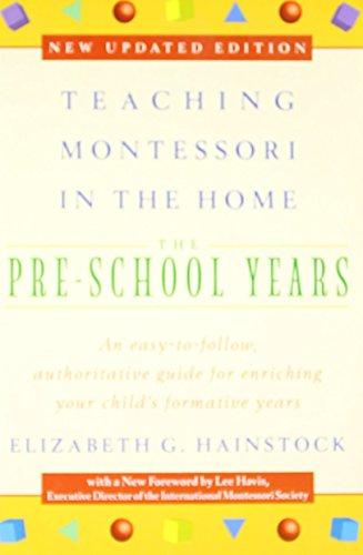 Teaching Montessori in the Home: Pre-School Years: The Pre-School Years by Elizabeth G. Hainstock Lee Havis (1997-09-01) Paperback