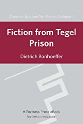 Fiction From Tegel Prison: DBW Vol 7 (Dietrich Bonhoeffer Works)