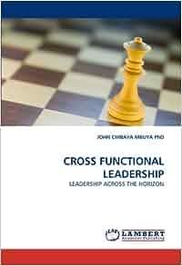 cross functional leadership leadership across the horizon
