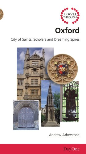 Travel Through Oxford: City of Saints, Scholars and Dreaming Spires (Day One Travel Guides)