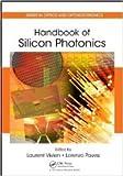 Handbook of Silicon Photonics (Series in Optics and Optoelectronics)