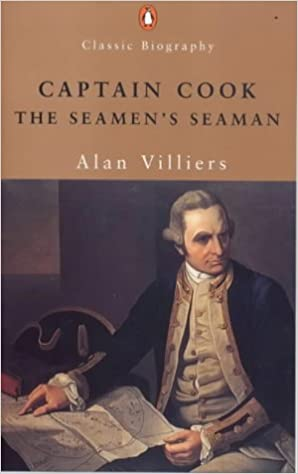 Captain Cook: The Seaman's Seaman - A study of the great discoverer [Classic Biography]