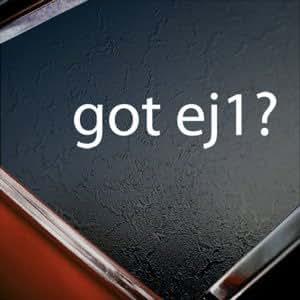 Got Ej1? White Silhouette Car Window Vinyl Sticker Decal