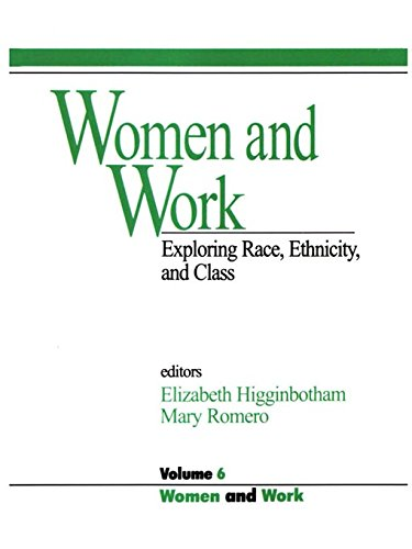 Download Women and Work: Vol 6: Exploring Race, Ethnicity and Class (Women and Work: A Research and Policy Series) Pdf