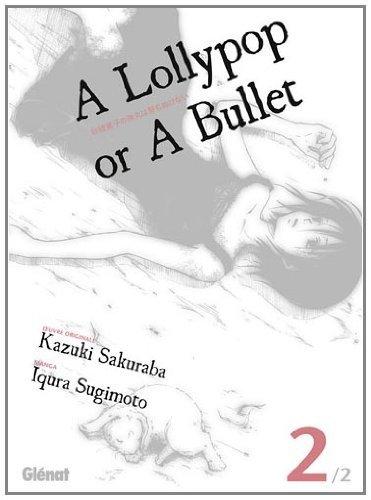A LOLLYPOP OR A BULLET T.02 by KAZUKI SAKURABA